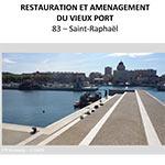 Restauration et Aménagement du Vieux Port - SAINT-RAPHAEL (CHAPITEAUX)